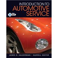 Introduction to Automotive Service by Halderman, James D.; Deeter, Darrell, 9780132540087