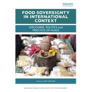 Food Sovereignty in International Context: Discourse, Politics and Practice of Place by Trauger; Amy, 9781138790087