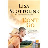 Don't Go by Scottoline, Lisa, 9781250010087