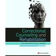 Correctional Counseling and Rehabilitation by Van Voorhis; Patricia, 9781455730087