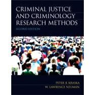 Criminal Justice and Criminology Research Methods by Kraska, Peter B.; Neuman, W. Lawrence, 9780135120088
