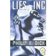 Lies, Inc. by DICK, PHILIP K., 9781400030088