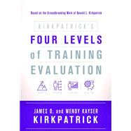 Kirkpatrick's Four Levels of Training Evaluation by Kirkpatrick, James D.; Kirkpatrick, Wendy Kayser, 9781607280088