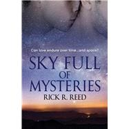 Sky Full of Mysteries by Reed, Rick R., 9781641080088