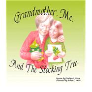 Grandmother, Me, and the Stocking Tree by Dixon, Charlotte, 9781941980088