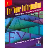 For Your Information 3 Reading and Vocabulary Skills by Blanchard, Karen; Root, Christine, 9780132380089