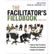 The Facilitator's Fieldbook by Justice, Thomas; Jamieson, David W., 9780814420089
