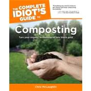 The Complete Idiot's Guide to Composting by McLaughlin, Chris (Author), 9781615640089