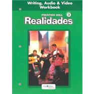 Realidades Writing, Audio And Video: Writing Audio & Video Workbook : Level 3 by Unknown, 9780130360090
