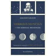 Sidereus Nuncius or the Sidereal Messenger by Galilei, Galileo; Van Helden, Albert, 9780226320090