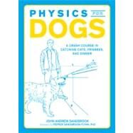 Physics for Dogs: A Crash Course in Catching Cats, Frisbees, and Cars by Sandbrook, John-Andrew, 9781440510090