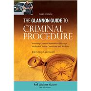 Glannon Guide to Criminal Procedure Learning Criminal Procedure Through Multiple-Choice Questions and Analysis by Cornwell, John Kip, 9781454850090
