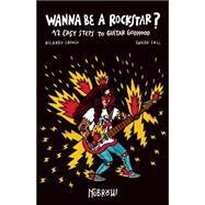 Wanna Be a Rockstar? by Cali, Davide; Cavolo, Ricardo, 9781910620090