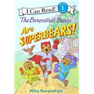The Berenstain Bears Are Superbears! by Berenstain, Mike, 9780062350091