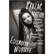 Prozac Nation by Wurtzel, Elizabeth, 9780544960091