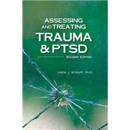 Assessing and Treating Trauma and Ptsd by Schupp, Linda J., 9781559570091