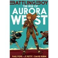 The Rise of Aurora West by Pope, Paul; Petty, J. T.; Rubín, David, 9781626720091