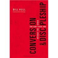 Conversion & Discipleship by Hull, Bill; Mcknight, Scott, 9780310520092