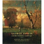 George Inness and the Visionary Landscape by Bell, Adrienne Baxter, 9780807600092
