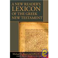 A New Reader's Lexicon of the Greek New Testament by Burer, Michael, 9780825420092
