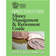 Family Child Care Money Management and Retirement Guide by Copeland, Tom, 9781605540092