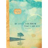 Be Still and Know That I Am God by Ellie Claire, 9781633260092