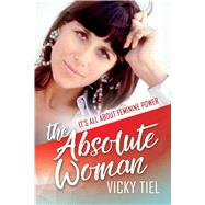 The Absolute Woman by Tiel, Vicky, 9781642930092
