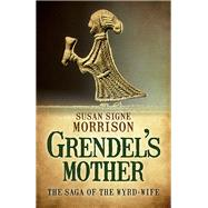 Grendel's Mother by Morrison, Susan Signe, 9781785350092