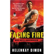 Facing Fire by Dimon, HelenKay, 9780062330093
