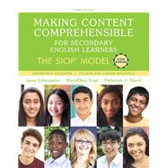 Making Content Comprehensible for Secondary English Learners The SIOP Model by Echevarria, Jana; Vogt, MaryEllen; Short, Deborah J., 9780134530093
