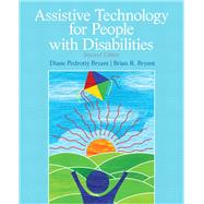 Assistive Technology for People with Disabilities by Bryant, Diane P.; Bryant, Brian R., 9780137050093