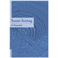 On Photography by Sontag, Susan, 9780312420093