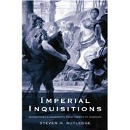 Imperial Inquisitions: Prosecutors and Informants from Tiberius to Domitian by Rutledge,Steven H., 9781138010093