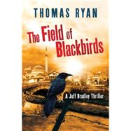 The Field of Blackbirds by Ryan, Thomas, 9781477830093