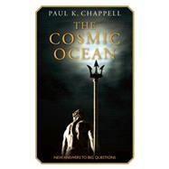 The Cosmic Ocean by Chappell, Paul K., 9781632260093