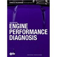 Advanced Engine Performance Diagnosis by Halderman, James D., 9780132540094