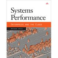 Systems Performance Enterprise and the Cloud by Gregg, Brendan, 9780133390094