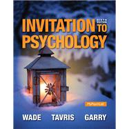 Invitation to Psychology Plus NEW MyPsychLab with Pearson eText -- Access Card Package by Wade, Carole; Tavris, Carol; Garry, Maryanne, 9780133770094