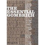 The Essential Gombrich by Gombrich, E. H.; Woodfield, Richard, 9780714830094