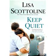 Keep Quiet by Scottoline, Lisa, 9781250010094