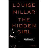 The Hidden Girl A Novel by Millar, Louise, 9781476760094