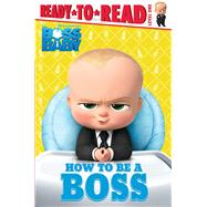 How to Be a Boss by Gallo, Tina; Chang, Elsa, 9781481470094