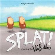 Splat! Starring the Vole Brothers by Schwartz, Roslyn, 9781771470094
