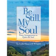 Be Still, My Soul by Wright, Vicki Hancock (ADP), 9781470640095