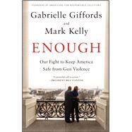 Enough by Giffords, Gabrielle; Kelly, Mark; Jaffe, Harry (CON), 9781476750095