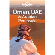 Lonely Planet Oman, UAE & Arabian Peninsula by Walker, Jenny; Butler, Stuart; Ham, Anthony; Schulte-Peevers, Andrea, 9781742200095