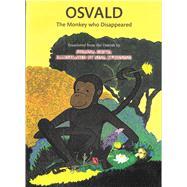 Osvald, the Monkey Who Disappeared by Gupta, Swapna; Kvorning, Nina, 9781988440095