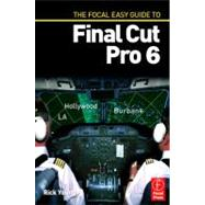 The Focal Easy Guide to Final Cut Pro 6 by Young; Rick, 9780240810096