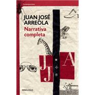Narrativa completa/ Full narrative by Arreola, Juan José, 9786073140096