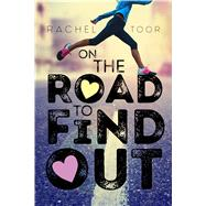 On the Road to Find Out by Toor, Rachel, 9781250080097
